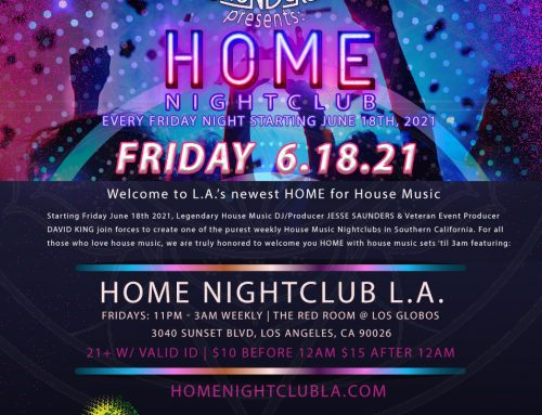 L.A.'s Newest HOME For House Music Opens It's Doors on Friday June 18th, 2021 As One Of The First Nightclub Venues to Reopen After the Pandemic.
