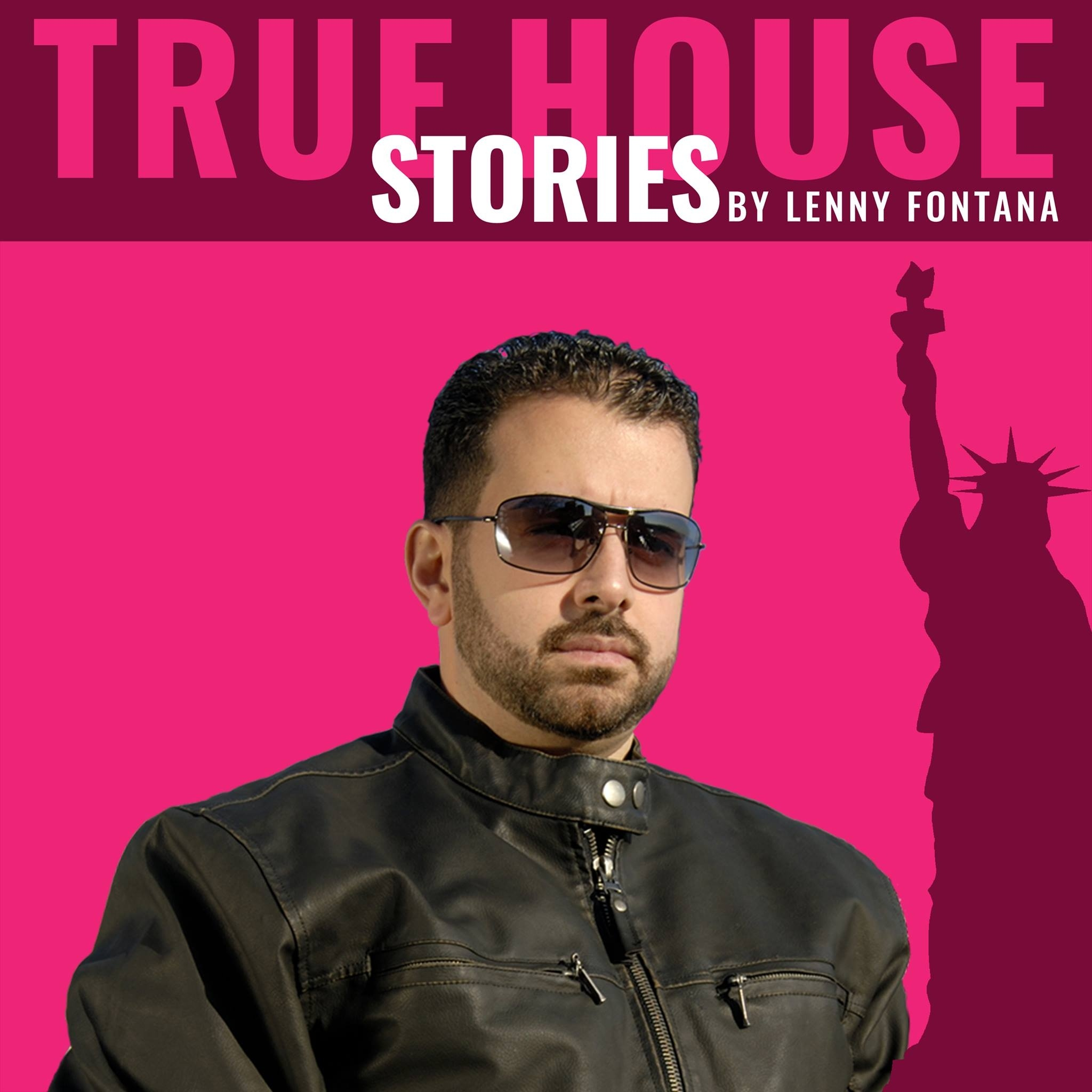 True House Stories Take Over - Host By Lenny Fontana